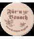 """Da Wepsn-Deggl bedruckt mit """"Für'n Bsuach"""""""