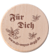 """Da Wepsn-Deggl bedruckt mit """"Für Dich"""""""